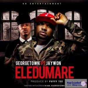 Georgetown - Eledumare ft. Jaywon